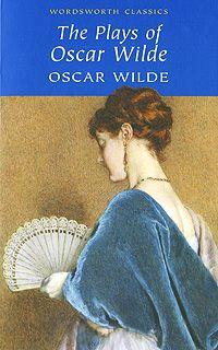 Wilde O. Wilde The plays of Oscar Wilde