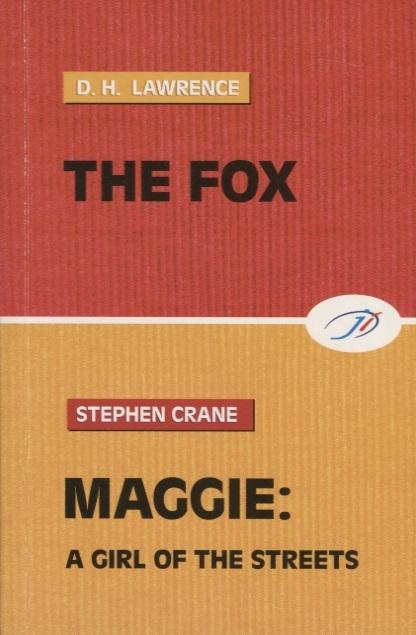 цена Lawrence D., Crane S. Lamrence Crane The Fox Maggie A Girl of the Streets онлайн в 2017 году