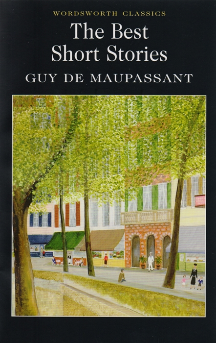 Maupassant G. Maupassant The Best Short Stories 25 best stories