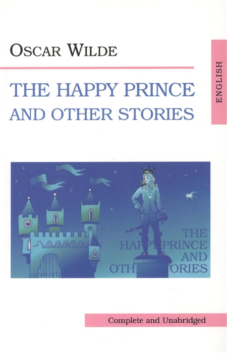 Wilde O. Wilde The Happy Prince and other stories wilde o the nightingale