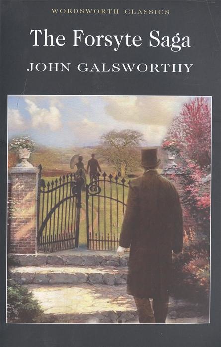 Galsworthy J. The Forsyte Saga galsworthy j the white monkey белая обезьяна роман на англ яз galsworthy j