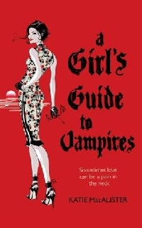 MacAlister K. Girl s Guide to Vampires