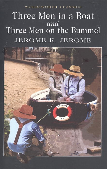 Jerome K. Jerome Three Men in a Boat Three Men on a Bummel jerome k jerome three men in a boat