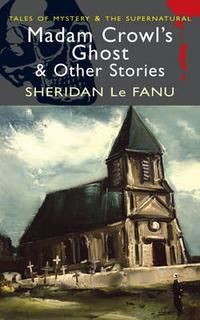 Фото - Le Fanu S. Madam Crowl s Ghost Other Stories c s thompson ghost shadows