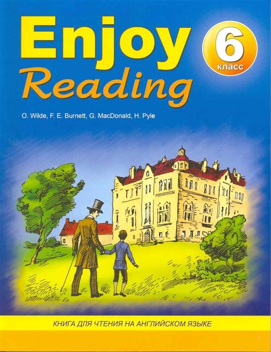 Чернышова Е., Збруева Н. (сост) Enjoy Reading 6 кл Книга для чтения чернышова е enjoy reading 8 класс книга для чтения на английском языке