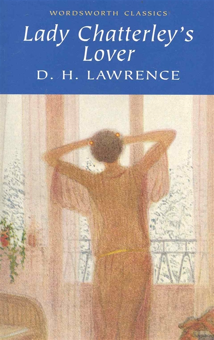 Lawrence D. Lady Chatterley s Lover lawrence d lawrence the rainbow