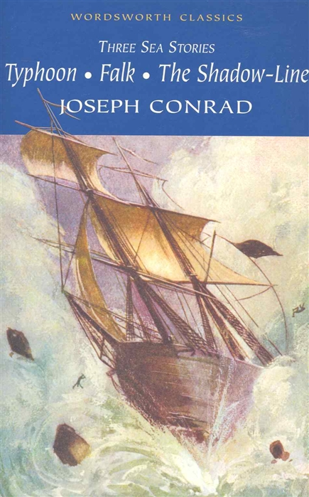 Conrad J. Three Sea Stories Typhoon Falk The Shadow-Line j conrad typhoon and other stories
