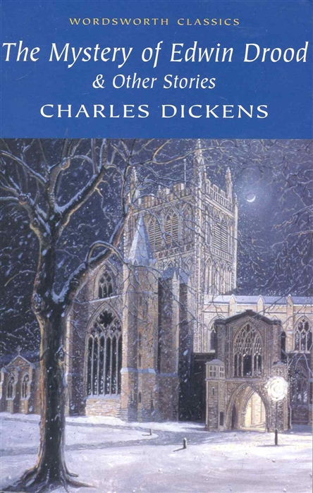 Dickens C. The Mystery of Edwin Drood and Other Stories mystery stories