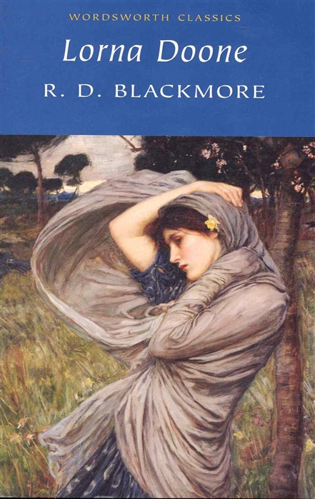 Blackmore R. Lorna Doone r d blackmore lorna doone a romance of exmoor