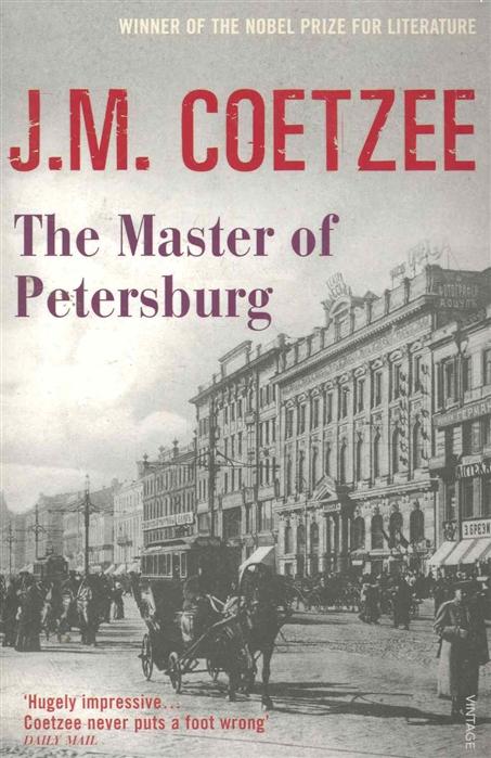 Coetzee J. The Master of Petersburg petersburg