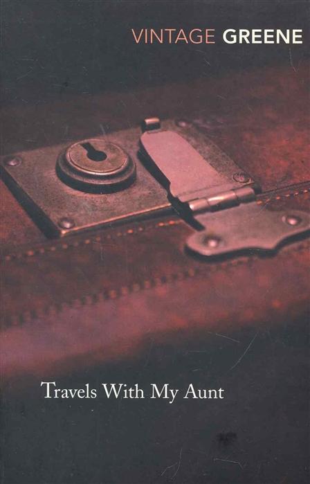 Greene G. Travels With My Aunt yan g llittle aunt crane