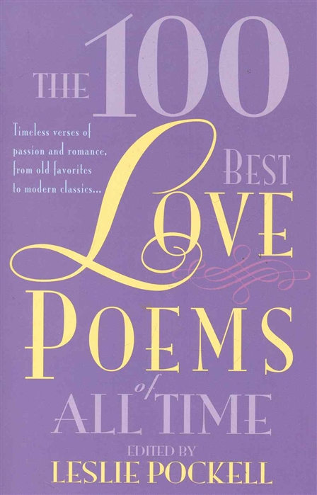 Pockell L. (ed.) The 100 Best Love Poems of All Time джон донн the love poems of john donne
