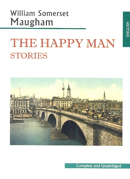 Maugham S. The Happy Man Stories maugham w short stories