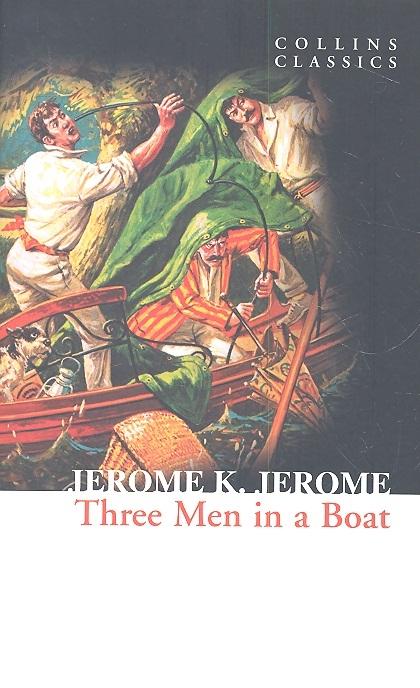 Jerome K. Jerome Three Men in a Boat jerome k jerome drei mann in einem boot