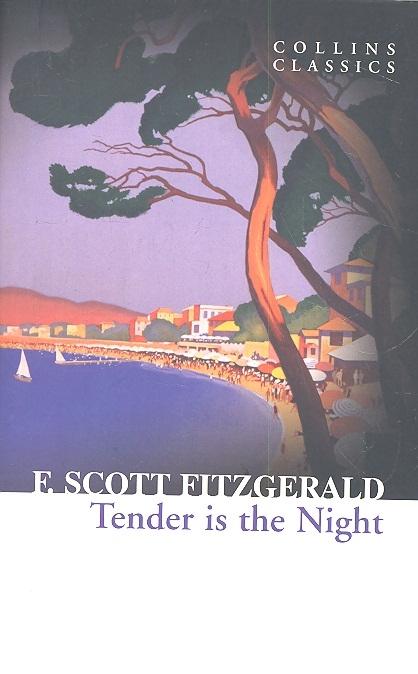 Fitzgerald F. Tender is the Night fitzgerald francis scott tender is the night isbn 978 5 521 00165 1
