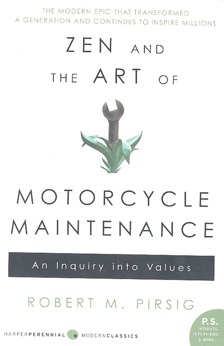 Pirsig R. Zen and the Art of Motorcycle Maintenance