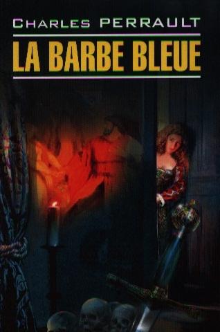 Perrault C. La Barbe Bleue