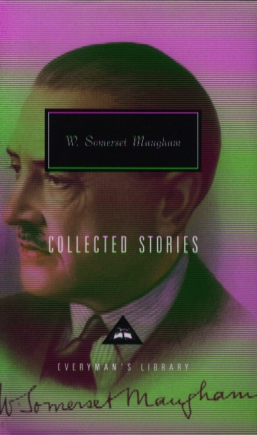 Maugham S. W Somerset Maugham Collected Stories
