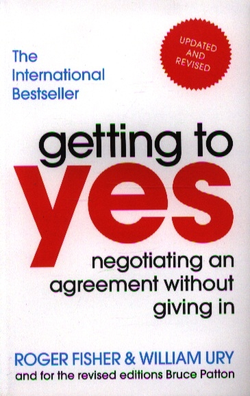 Getting to Yes Negotiating ang Agreement Without Giving In