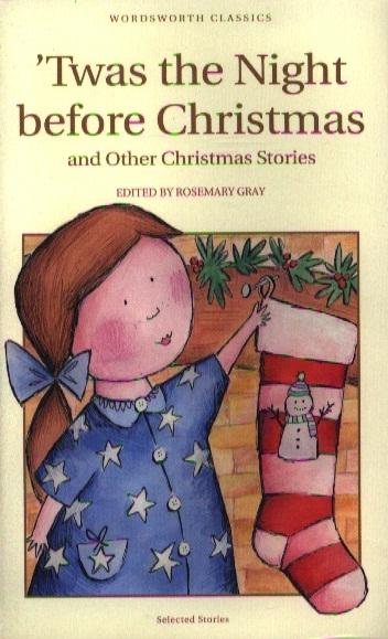 Gray R. Twas the Night before Christmas twas the night before christmas