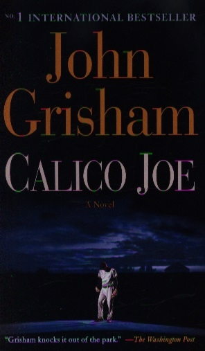Grisham J. Calico Joe grisham j the whistler