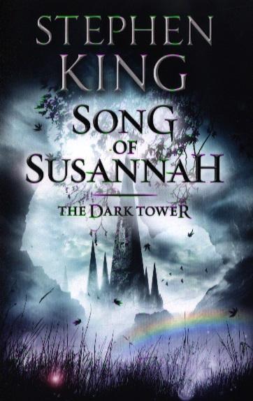 King S. Song of Susannah king s dark tower vi song of susannah new cover isbn 978 1 4447 2349 6