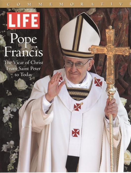 Sullivan R. Life Pope Francis The Vicar of Christ From Saint Peter to Today недорого