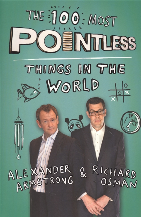 Armstrong A., Osman R. The 100 Most Pointless Things in the World most world 925