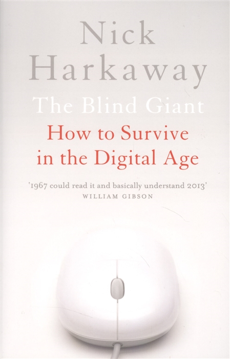 Harkaway N. The Blind Giant How to Survive in the Digital Age how to survive christmas