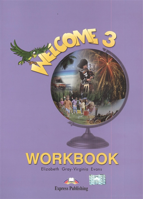 Gray E., Evans V. Welcome 3 Workbook a v e аптека официальный