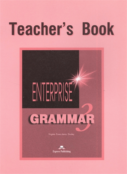 цена на Evans V., Dooley J. Enterprise 3 Grammar Teacher s Book