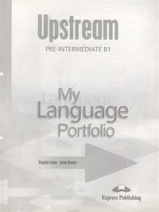 Evans V., Dooley J. Upstream Pre-Intermediate B1 My Language Portfolio цена