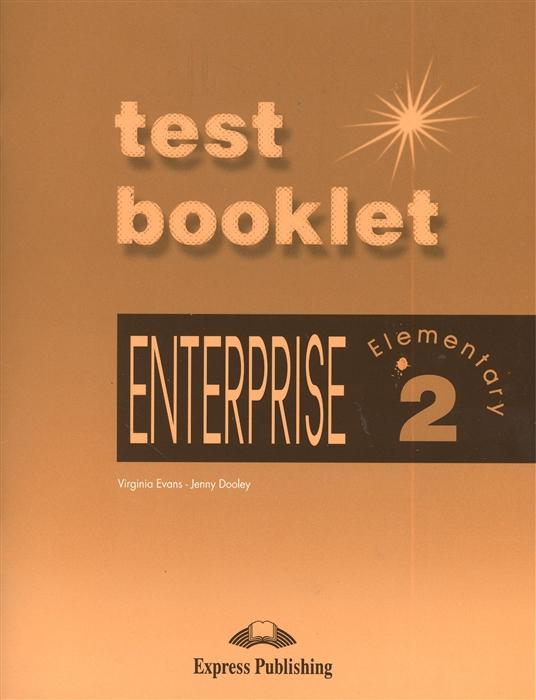 лучшая цена Evans V., Dooley J. Enterprise 2 Elementary Test Booklet Сборник тестовых заданий и упражнений
