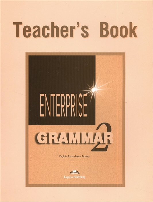 цена на Evans V., Dooley J. Enterprise 2 Grammar Teacher s Book Грамматический справочник