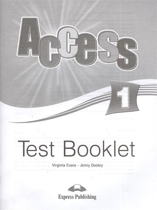 Evans V., Dooley J. Access 1 Test Booklet Сборник тестовых заданий и упражнений virginia evans jenny dooley access 3 test booklet key