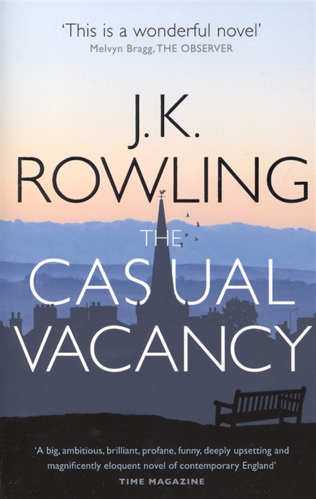 Rowling J. The Casual Vacancy rowling j quidditch through the ages kennilworthy wisp