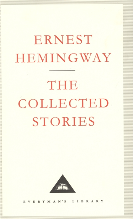 Hemingway E. Collected Stories wallace stegner collected stories