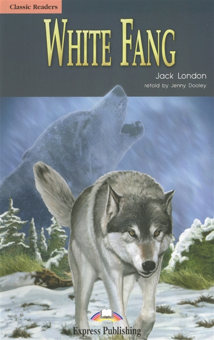 Фото - London J. White Fang Level 1 Книга для чтения jack london white fang