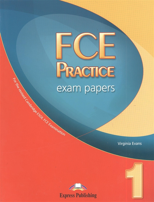 FCE Practice Exam Papers 1 Учебник