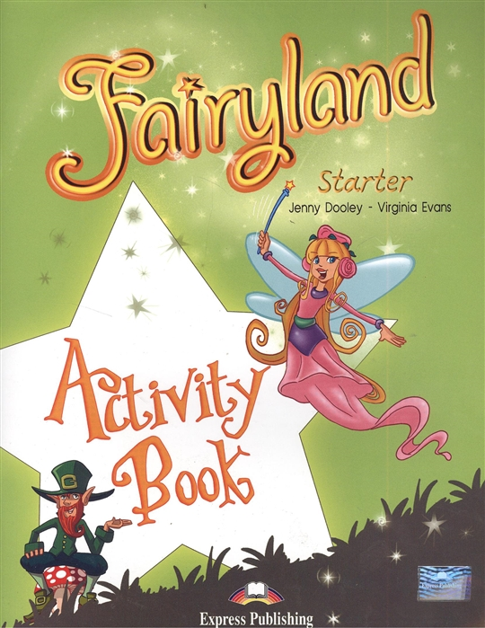 Dooley J., Evans V. Fairyland Starter Activity Book Рабочая тетрадь dooley j orpheus decending activity book