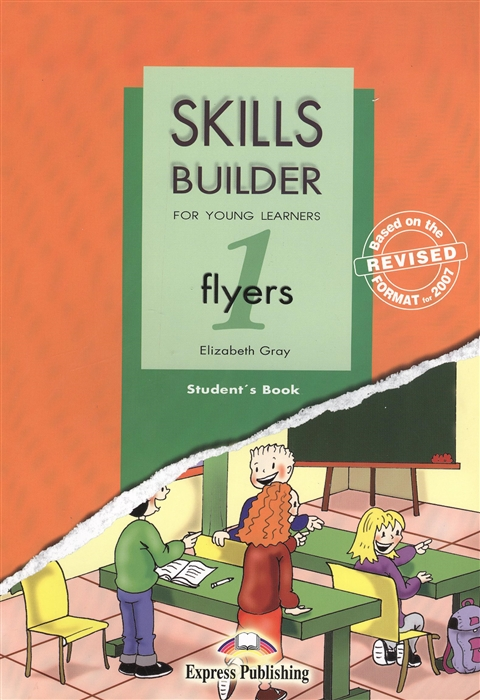 Gray E. Skills Builder Flyers 1 For Young Learners Student s Book Revised format 2007 Учебник цена