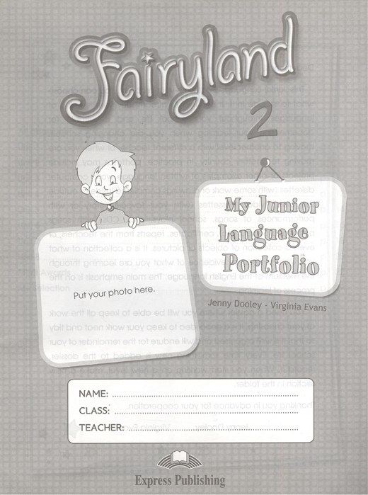 Dooley J., Evans V. Fairyland 2 My Junior Language Portfolio Языковой портфель evans v dooley j my phonics 2 cards