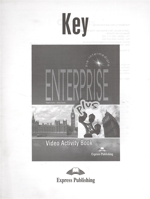 Evans V., Dooley J. Enterprise Plus Video Activity Book Key Pre-Intermediate Ответы к рабочей тетради к видеокурсу