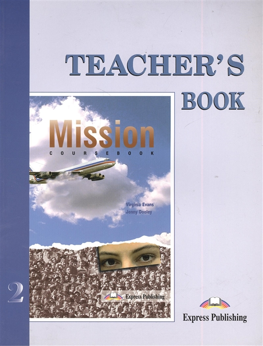 цена на Evans V., Dooley J. Mission 2 Teacher s Book Книга для учителя