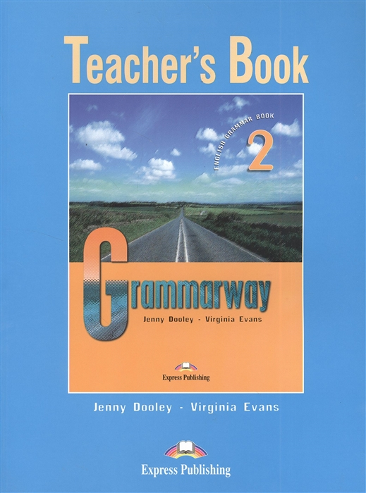 Dooley J., Evans V. Grammarway 2 Teacher s Book Книга для учителя jenny dooley virginia evans happy hearts 2 teacher s book
