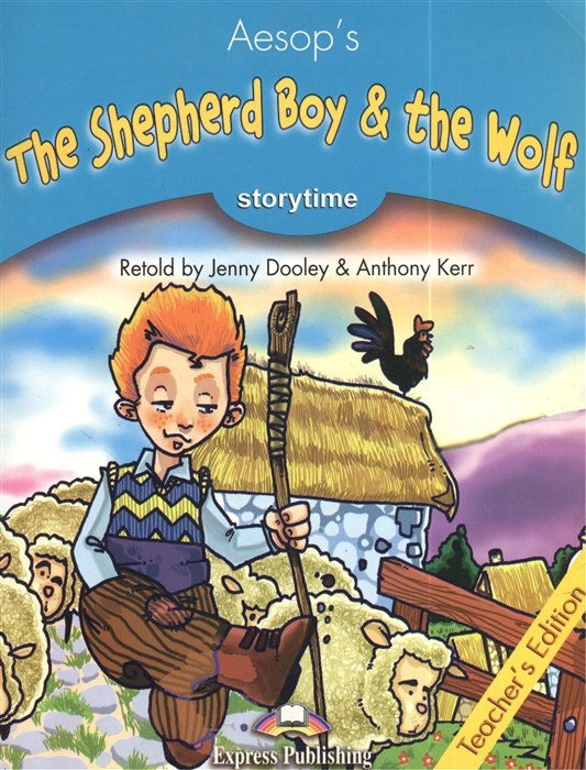 Фото - Aesop's The Shepherd Boy The Wolf Stage 1 Teacher s Edition claire thornton the wolf s promise