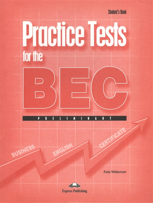 лучшая цена Wakeman K. Practice Tests for the BEC Preliminary Student s Book