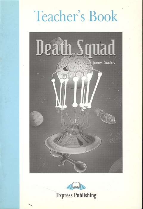 Dooley J. Death Squad Teacher s Book dooley j swan lake teacher s book