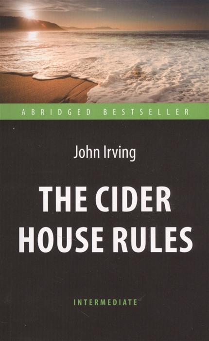 The Cider House Rules Правила виноделов