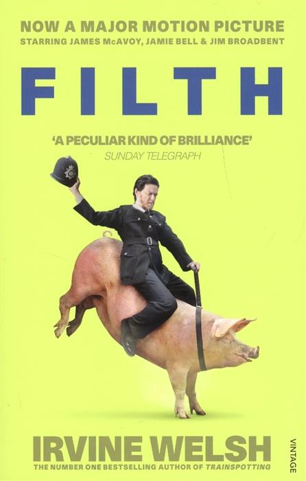 Welsh I. Filth welsh i t2 trainspotting film tie in isbn 978 1784704735